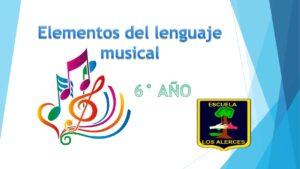 6° A B año Elementos del lenguaje de la música con video 9 al 13 noviembre